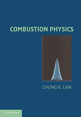 Combustion Physics By Law, Chung K.